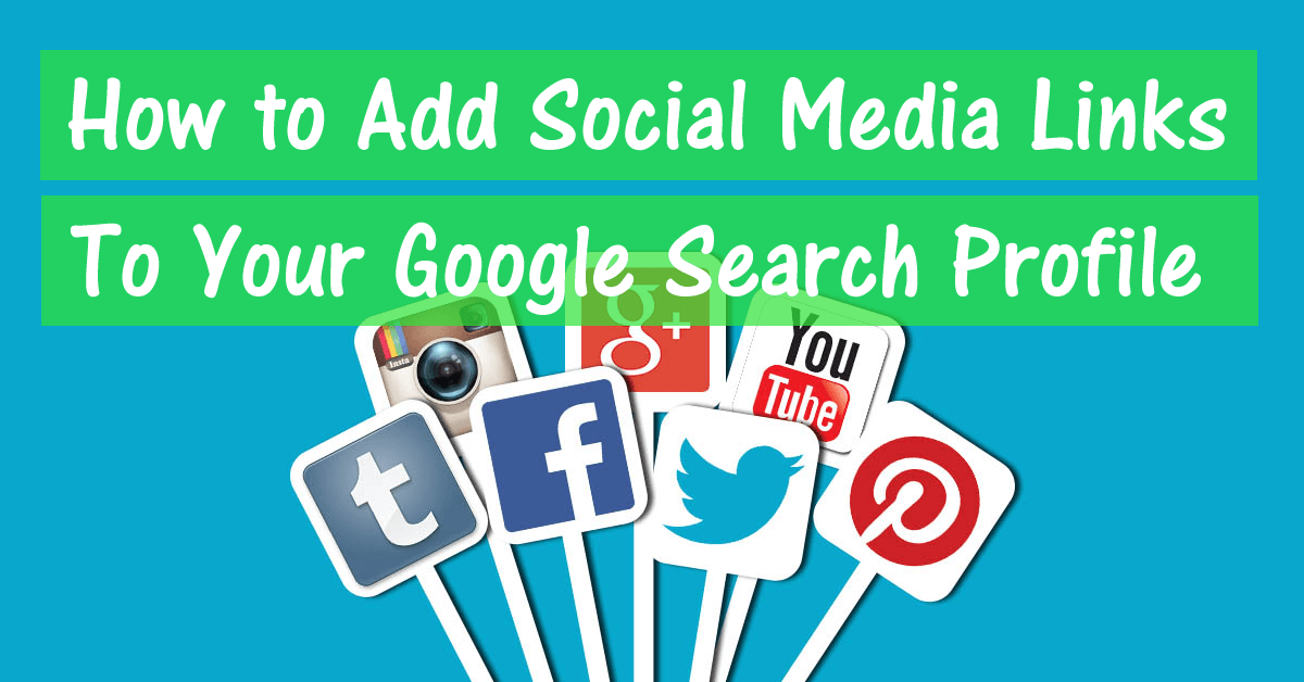 How to Add Social Media Links to Your Google Search Profile