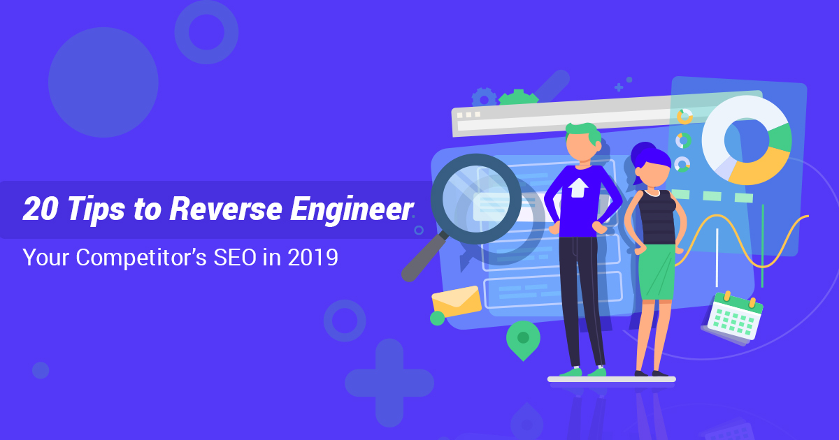 Reverse Engineer Your Competitor's SEO in 2020